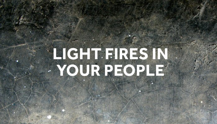 Image Urges CEOs to Light Fires in Your People by Practicing Great High Tech Management & Leadership