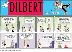 Dilbert cartoon depicting strategy without aligned tactical execution
